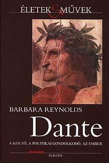 Barbara Reynolds: Dante, a költő, a politikai gondolkodó, az ember, 2008, könyvborító