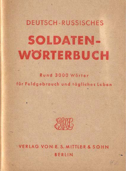 Deutsch-Russisches Soldaten-Wrterbuch, Berlin 1942